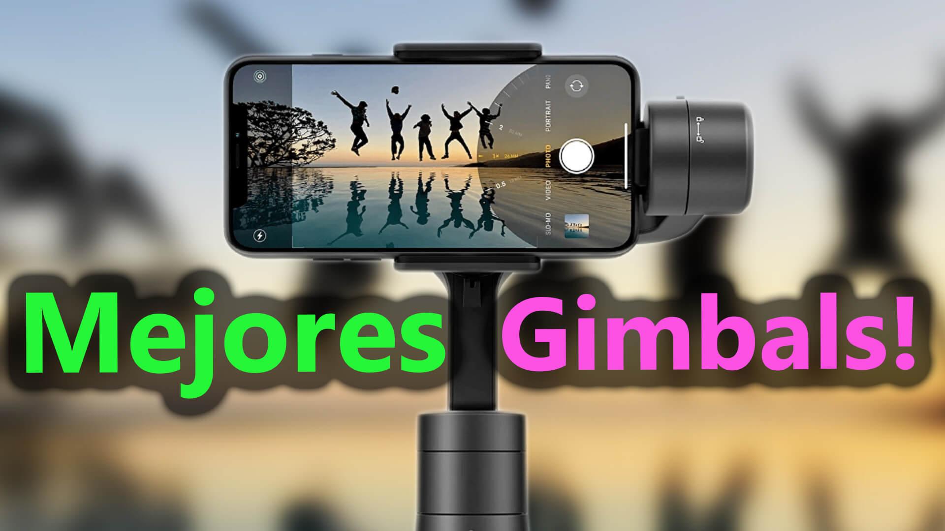 mejores gimbals y estabilizadores para cámaras y smartphones